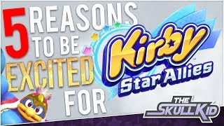 5 Reasons To Be Excited For Kirby Star Allies!