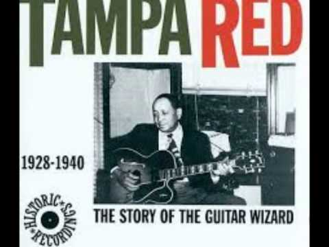 Tampa Red - I´ll Kill Your Soul (and Dare your Spirit to Move).