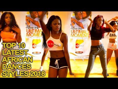 Top 10 Latest African Dance Styles of 2018