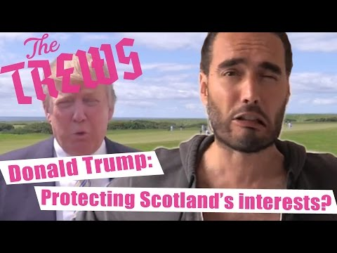Donald Trump: Protecting Scotland's Interests? Russell Brand The Trews (E338)