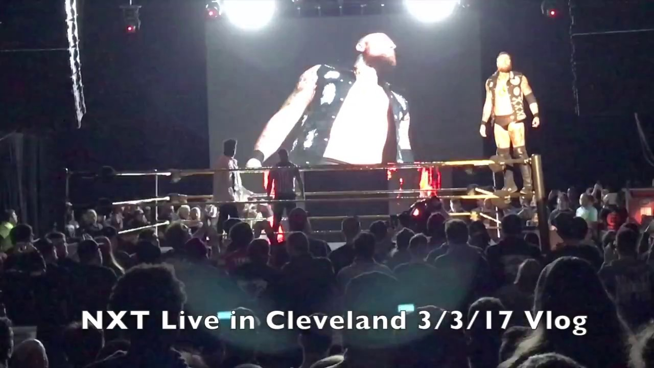 wwe nxt live in cleveland 3 3 2017 vlog on the road with big vice
