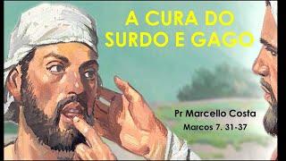 A CURA DO SURDO E GAGO - Pr Marcello Gomes