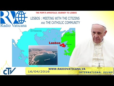 Lesvos - Pope Francis Meets with Catholic Community and Citizens - 2016.04.16