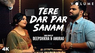 Feel the romance with one of the best cover song 'Tere Dar Par Sanam' in the duo vocals of Deepshikha Raina & Anurag Ranga from the movie 'Phir Teri ...