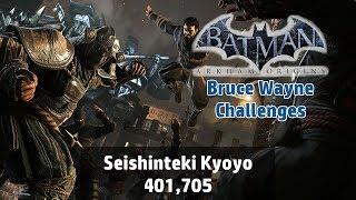 Batman: Arkham Origins - Seishinteki Kyoyo [Bruce Wayne] 401,705 - Combat Challenge