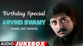 Arvind Swamy Birthday Special Jukebox    Tamil Superhit Songs