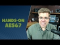 watch he video of Hands-On AES67 with Patrick Killianey - TWiRT Ep. 336