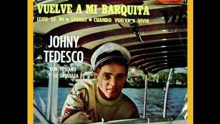 Vuelve a Mi Barquita - Johnny Tedesco - 1964