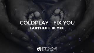 Coldplay - Fix You (EarthLife Remix) FREE DOWNLOAD