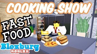 Cooking Show in Bloxburg! | Fast Food | Roblox