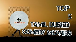 TOP 5 TAMIL DUBED COMEDY MOVIES