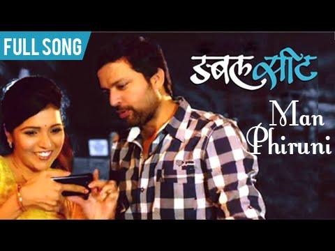 Man Phiruni - Official Video Song - Double Seat - Ankush Chaudhari, Mukta Barve