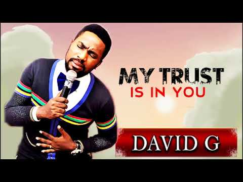 david g songs - My Trust is in You