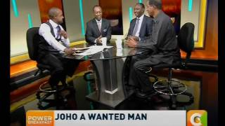 Power Breakfast News review :  Joho a wanted man