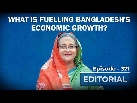 Editorial With Sujit Nair: What Is Fuelling Bangladesh's Economic Growth?