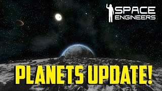 Space Engineers - Planets Update!