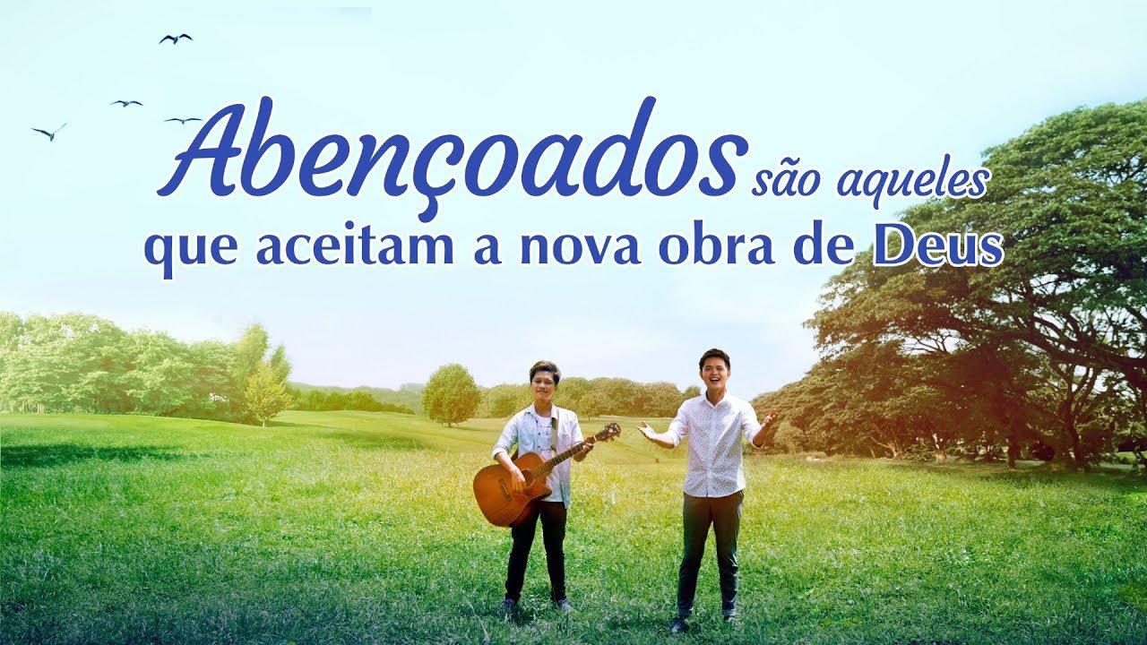 """Melhor música gospel """"Abençoados são aqueles que aceitam a nova obra de Deus"""""""