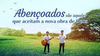 """Melhor música gospel """"Abençoados são aqueles que aceitam a nova obra de Deus"""" 【MV】"""