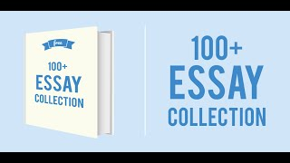 Essays Collection - 100+ Important essays for school/college student