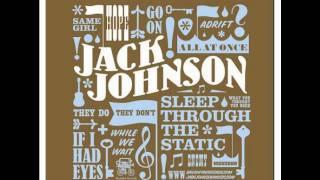Jack Johnson- Sleep Through The Static w/Lyrics