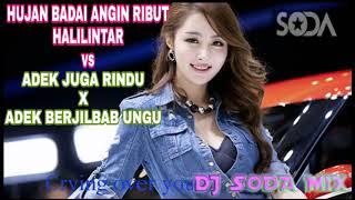 DJ HUJAN BADAI ANGIN RIBUT VS ADEK JUGA RINDU X ADEK BERJILBAB UNGU PALING VIRAL