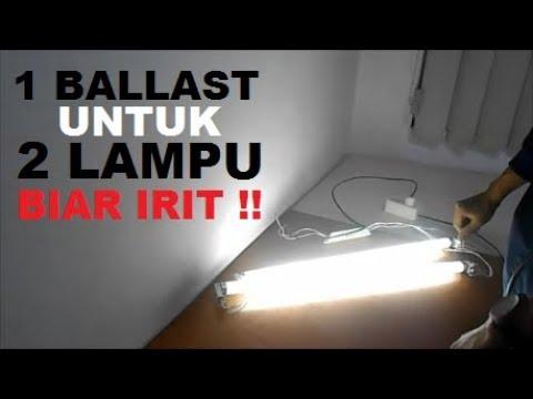 Cara Pasang 2 Lampu Tl Lampu Neon Menggunakan 1 Ballast Elektrik Youtube