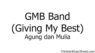 GMB Band (Giving My Best) – Agung dan Mulia (Music Sheets, Chords, & Lyrics)