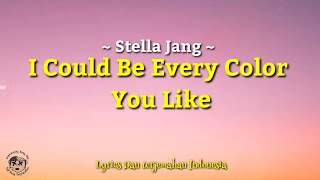 I Could Be Every Color You Like - Stella Jang(Lyrics dan Terjemahan Indonesia)