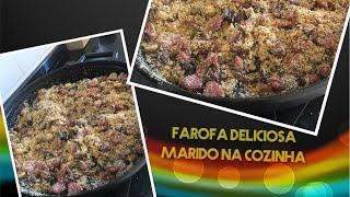 Farofa deliciosa / Feliz dia dos Pais - Marido na cozinha