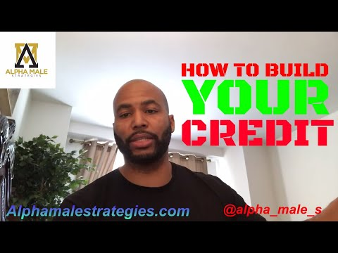 High Value Male 102: How To Build Your Credit