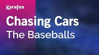 Karaoke Chasing Cars - The Baseballs *