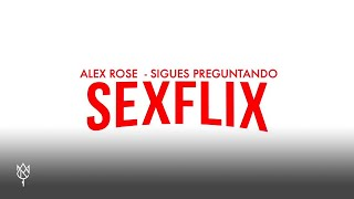 Alex Rose Sigues Preguntando Audio Oficial.mp3