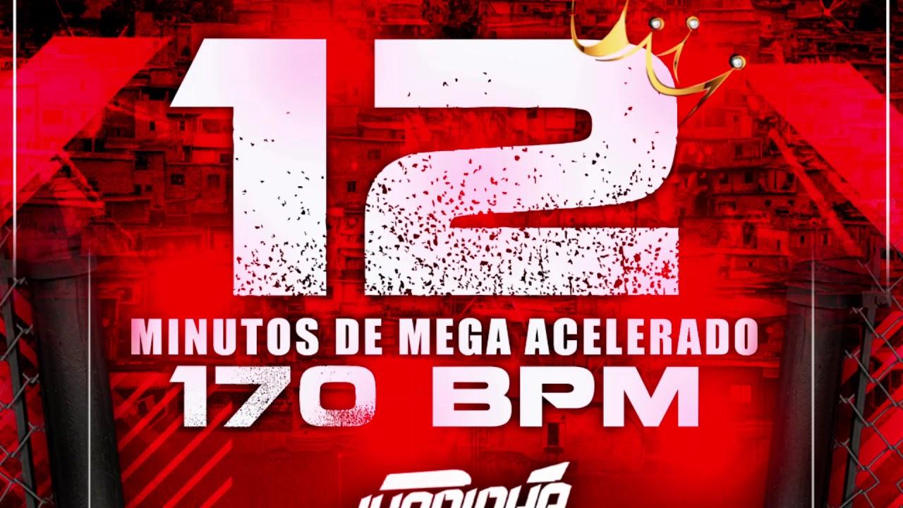 12 MINUTOS DE MEGA ACELERADO ♪ 170 BPM  (DJ JHONINHA)