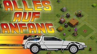 ALLES AUF ANFANG! || CLASH OF CLANS || Let's Play CoC [Deutsch/German HD+]