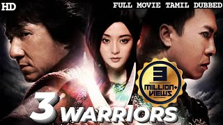 3 WARRIORS - Tamil Dubbed Hollywood Movies Full Movie HD | JACKIE CHAN | Tamil Dubbed Movies