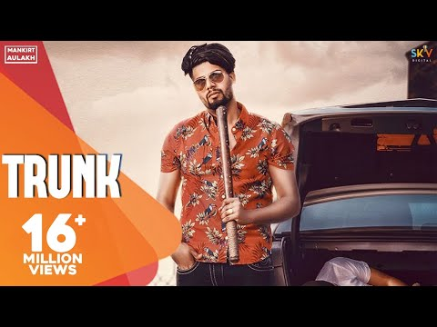Trunk - Singga(Full Song) Latest Punjabi Songs 2018 | Mankirt Aulakh Music