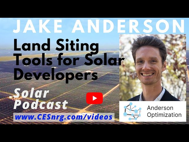 Jake Anderson, Anderson Optimization - Land Siting Tools for Solar Developers | Solar Podcast Ep.67