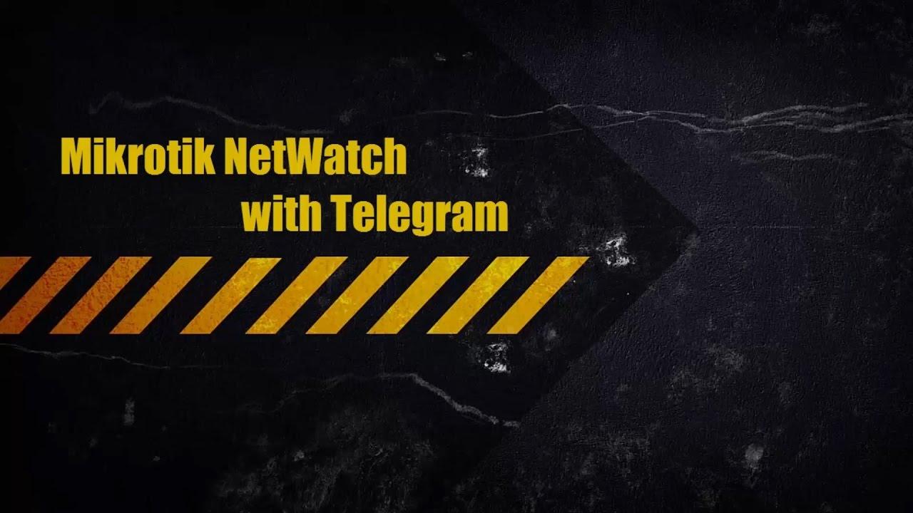 Mikrotik NetWatch with Telegram