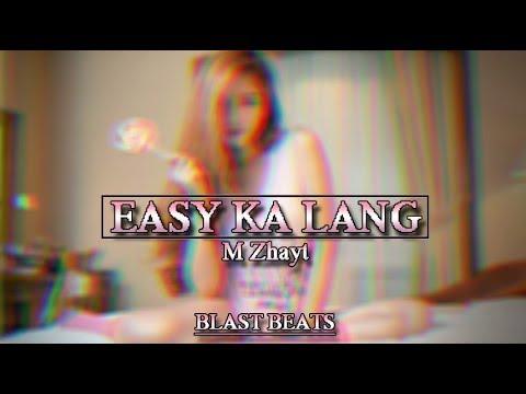 M Zhayt - Easy Ka Lang