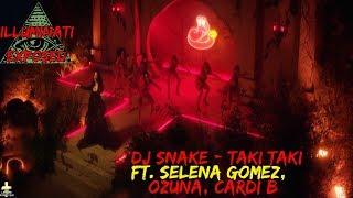 DJ Snake - Taki Taki ft. Selena Gomez, Ozuna, Cardi B Illuminati Exposed
