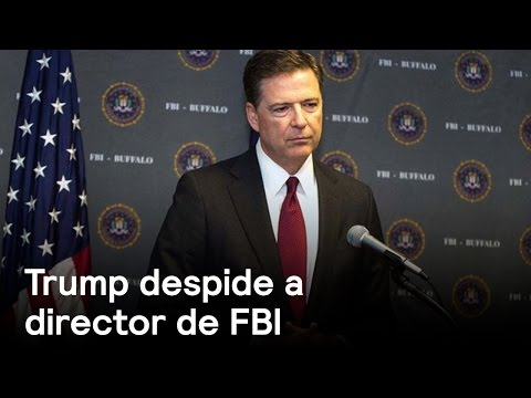 Trump despide a director de FBI - Trump - En Punto con Denise Maerker