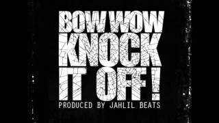 Bow Wow - Knock It Off! (Instrumental)