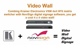 Video wall by NoviSign digital signage software + Kramer Electronics VSM 4x4 HFS matrix switcher