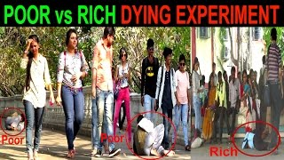 POOR Vs RICH Dying Social Experiment by Prank Buzz || SOCIAL STATUS REALLY MATTER???