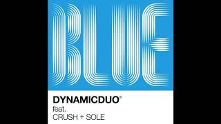 Cover images 다이나믹 듀오 (Dynamicduo) - Blue (Feat. Crush, SOLE) (가사 포함)