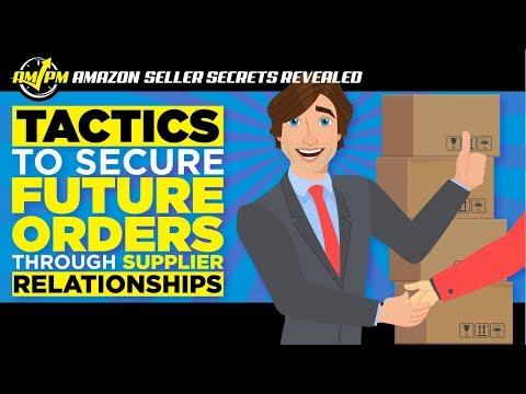 The Supplier Relationship is Critical for Successful Sellers - AMAZON SELLER SECRETS REVEALED