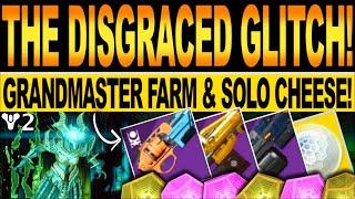 Destiny 2 | NEW GRANDMASTER GLITCH! Solo THE DISGRACED Nightfall FARM CHEESE! Season Of The Splicer