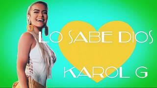 KAROL G - Lo Sabe Dios (LETRA)