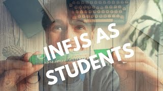 INFJS IN SCHOOL : WHAT ARE YOUR EXPERIENCES?
