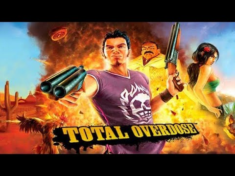 Let's Play Total Overdose 2017 MAX GRAPHICS !!!!!!!!!!!! _my favourite game